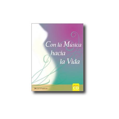 Con la música hacia la vida (Incluye CD)